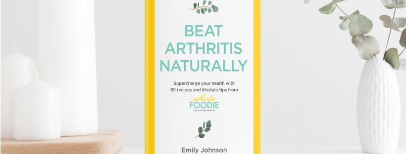 Beat Arthritis Naturally, Emily Johnson, arthritis book, arthritis tips, foods for arthritis, arthritis recipes, arthritisfoodie, arthritis foodie, rheumatoid arthritis, psoriatic arthritis, osteoarthritis, fibromyalgia, arthritis life, arthritis help, arthritis pain, chronic pain, lifestyle tips, arthritis diet, anti-inflammatory lifestyle, anti-inflammatory foods, Emily Johnson, best arthritis book, book for arthritis